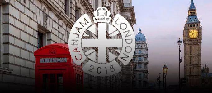 2018 CanJam伦敦耳机展,从未有过的听觉盛宴