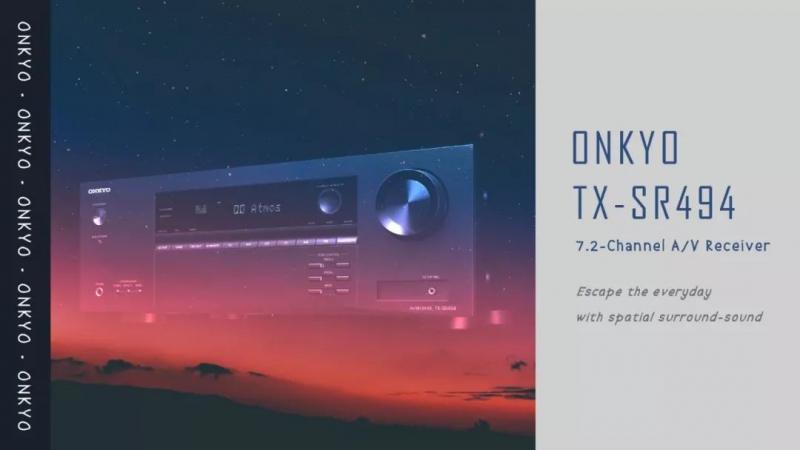 开拓影音新视野— ONKYO TX-SR494 7.2声道影音接收机